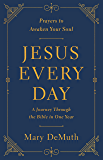 Jesus Every Day: A Journey Through the Bible in One Year