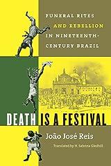 Death Is a Festival: Funeral Rites and Rebellion in Nineteenth-Century Brazil (Latin America in Translation/en Traducción/em Tradução) (English Edition) eBook Kindle