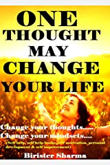 ONE THOUGHT MAY CHANGE YOUR LIFE!: Change your thoughts.....Change your mindsets....(Self help & self help books, motivational self help books, personal development, self improvement) Kindle Edition