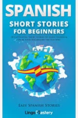 Spanish Short Stories for Beginners: 20 Captivating Short Stories to Learn Spanish & Grow Your Vocabulary the Fun Way! (Easy Spanish Stories nº 1) (Spanish Edition) Kindle Edition