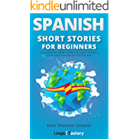 Spanish Short Stories for Beginners: 20 Captivating Short Stories to Learn Spanish & Grow Your Vocabulary the Fun Way… book cover