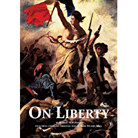 On Liberty - with full text by John Stuart Mill (Annotated) (Illustrated)