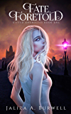 Fate Foretold (Gifted Anomalies Book 1)