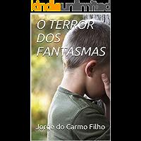 O TERROR DOS FANTASMAS