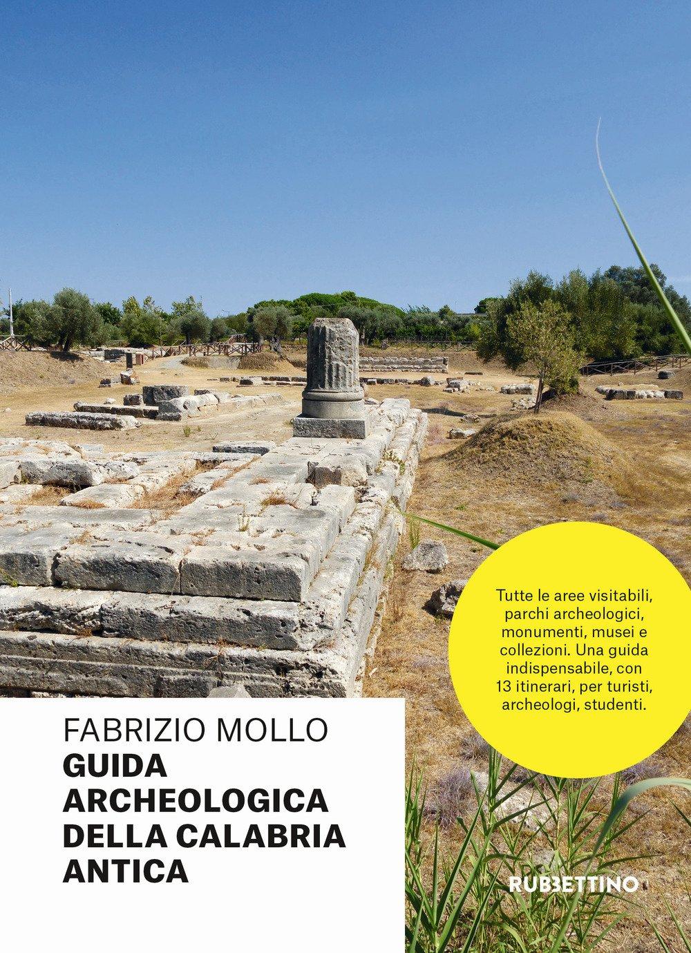 Guida archeologica della Calabria antica Copertina flessibile – 9 lug 2018 Fabrizio Mollo Rubbettino 8849853939 Antica Grecia