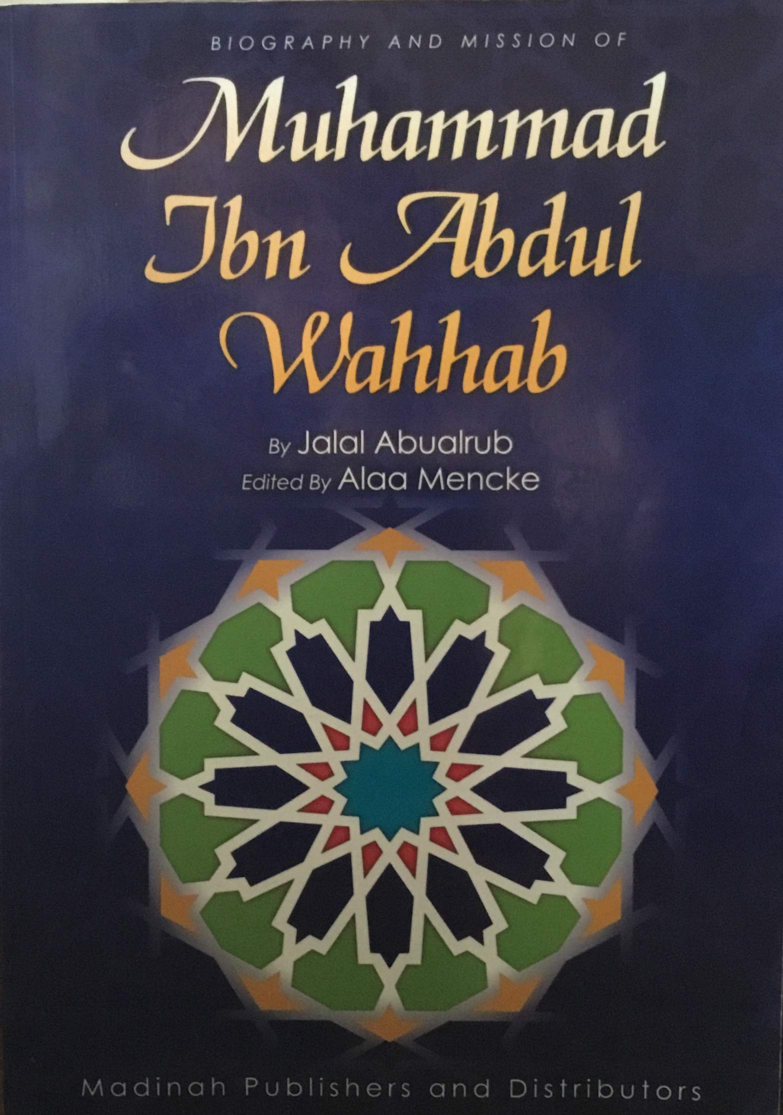 Biography And Mission Of Muhammad Ibn Abdul Wahhab Paperback 2003