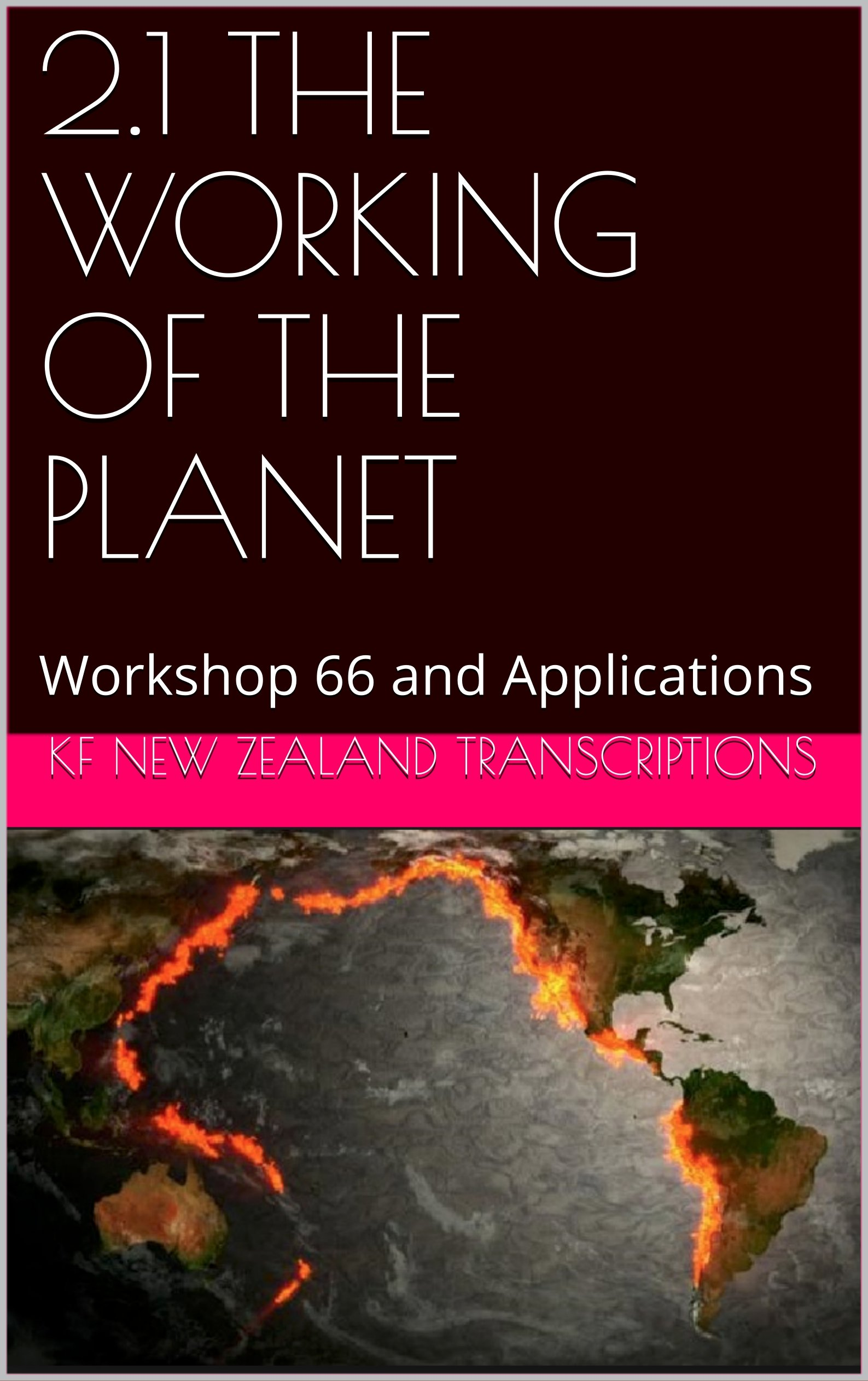 2.1 THE WORKING OF THE PLANET: Workshop 66 and Applications (Keshe foundation Workshops Year 2 Book 1) (English Edition)