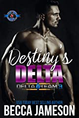 Destiny's Delta (Special Forces: Operation Alpha) (Delta Team Three Book 2) Kindle Edition
