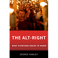 The Alt-Right: What Everyone Needs to Know®