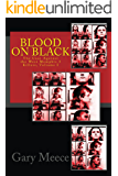 Blood on Black: The Case Against the West Memphis 3, Volume I (The Case Against the West Memphis 3 Killers Book 1)