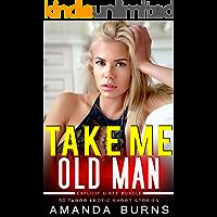 Take Me Old Man: Explicit Dirty Bundle