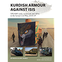 Kurdish Armour Against ISIS: YPG/SDF tanks, technicals and AFVs in the Syrian Civil War, 2014–19 (New Vanguard)