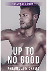Up to No Good (Ace's Wild Book 11) Kindle Edition