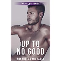 Up to No Good (Ace's Wild Book 11) (English Edition)