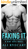 Faking It: Escort and Boyfriend for Hire MM Romance (Rent Boys Book 2)