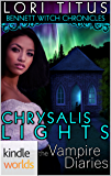 The Vampire Diaries: Bennett Witch Chronicles- Chrysalis Lights (Kindle Worlds Novella)
