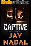 Captive: (The DI Scott Baker Crime Series Book 4)