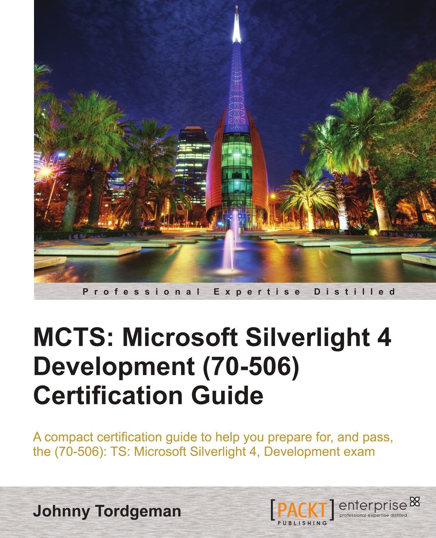 Mcts Microsoft Silverlight 4 Development 70 506 Certification