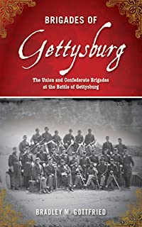 the first day at gettysburg essays on confederate and union brigades of gettysburg the union and confederate brigades at the battle of gettysburg