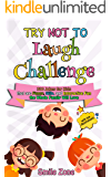 Try Not To Laugh Challenge: 300 Jokes for Kids that are Funny, Silly, and Interactive Fun the Whole Family Will Love (With Illustrations for Kids)