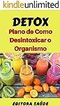 Detox: Plano de Como  Desintoxicar o Organismo