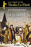 La Pyramide de glace : Nº12 : Une enquête de Nicolas Le Floch