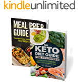 Keto Diet for Beginners: Getting Started with the Low-Carb Ketogenic Diet / Meal Prep Basics: Ultimate Guide to Weight Loss Goals: Two Book Weight Loss Bundle