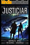 Justiciar (The Vigilante Chronicles Book 5)