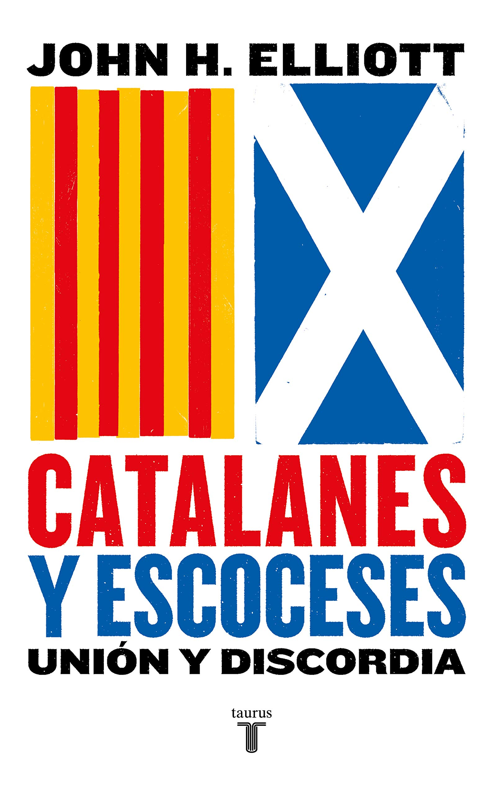 Catalanes y escoceses: Unión y discordia Pensamiento: Amazon.es: Elliott, John H.: Libros