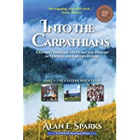 Into the Carpathians: A Journey Through the Heart and History of Central and Eastern Europe (Part 1: The Eastern Mountains) [black and White Edition]