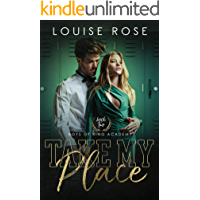 Take My Place: A High School Bully Romance (Boys of King Academy Series Book 2)