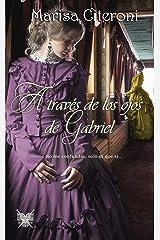 A través de los ojos de Gabriel (Serie Familia Hellmoore nº 3) (Spanish Edition) Kindle Edition