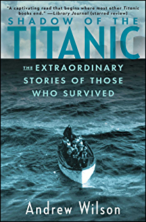 Amazon a night to remember the sinking of the titanic the shadow of the titanic the extraordinary stories of those who survived fandeluxe Document