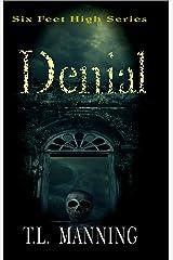 Denial (Six Feet High Book 1) Kindle Edition