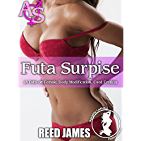 Futa Surprise: (A Futa-on-Female, Body Modification, Coed Erotica) (Futa Surprise Series Book 1) (English Edition)