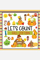 Let's Count Fall Edition: A Counting Kids Book | Thanksgiving Fun & Interactive Picture Book for Preschoolers & Toddlers to Learn to Count for Autumn Kindle Edition