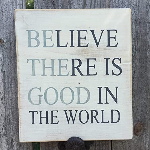 Yilooom Believe There is Good in The World, Frase ...