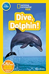 National Geographic Readers: Dive, Dolphin Paperback
