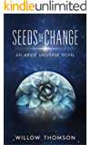 Seeds of Change: Space Opera, Metaphysical (Aride Universe Book 1)