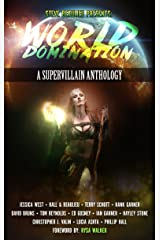 World Domination: A Supervillain Anthology (Superheroes and Vile Villains Book 2) Kindle Edition