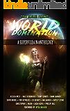 World Domination: A Supervillain Anthology (Superheroes and Vile Villains Book 2)