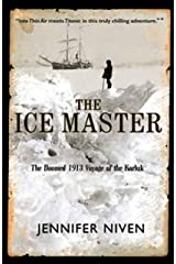 The Ice Master: The Doomed 1913 Voyage of the Karluk (English Edition) eBook Kindle