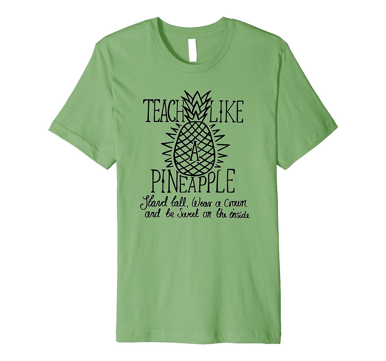 teach like a pineapple teacher shirt cute teacher shirts anz