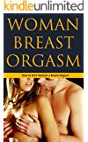 Woman Breast Orgasm: How to Give Woman a Breast Orgasm