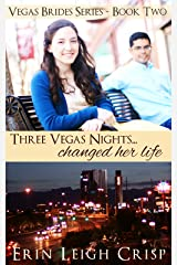 Three Vegas Nights Changed Her Life (Vegas Brides Book 2) Kindle Edition