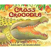 Cross Crocodile (African Animal Tales, Band 5)