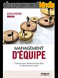 Management d'équipe: 7 leviers pour améliorer bien-être et efficacité au travail