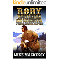 Rory: Mountain Man And Longhunter: The Orphan: A Western Adventure (The First Of The Mountain Men Western Series Book 3)
