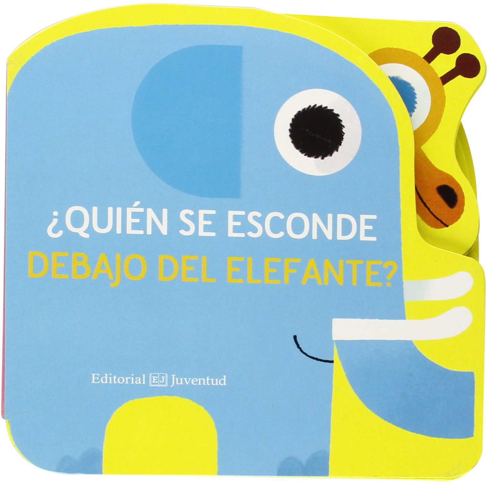 ¿Quién se esconde deja del elefante? (Spanish Edition) (Spanish) Board book – August 28, 2015
