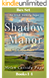 In the Shadow of the Manor: Historical Fiction: An Irish Family Saga: Box Set Books 1-4 (The Equal of God Book 6)